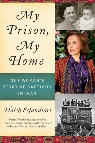 9780061583285: My Prison, My Home: One Woman's Story of Captivity in Iran