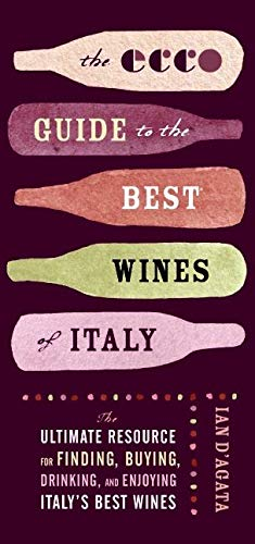 9780061583414: The Ecco Guide to the Best Wines of Italy: The Ultimate Resource for Finding, Buying, Drinking, and Enjoying Italy's Best Wines: The Ultimate Resource ... Buying, and Enjoying Italy's Best Wines