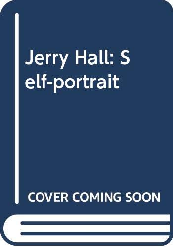 9780061583605: Jerry Hall: Self-Portrait