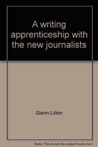 9780061600074: A writing apprenticeship with the new journalists (Harper studies in language and literature)