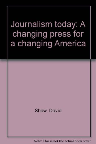9780061604324: Journalism Today: A Changing Press for a Changing America