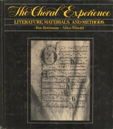 9780061614194: The Choral Experience: Literature, Materials, and Methods