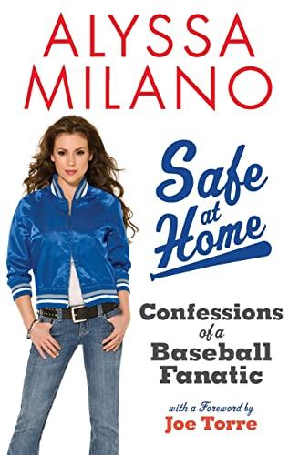 Safe at Home: Confessions of a Baseball: Alyssa Milano