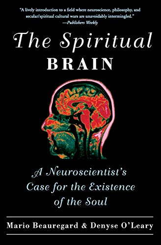 9780061625985: The Spiritual Brain: A Neuroscientist's Case for the Existence of the Soul
