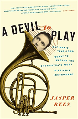 9780061626616: A Devil to Play: One Man's Year-Long Quest to Master the Orchestra's Most Difficult Instrument