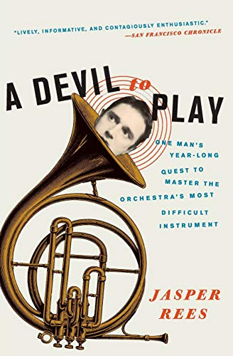 9780061626623: A Devil to Play: One Man's Year-Long Quest to Master the Orchestra's Most Difficult Instrument