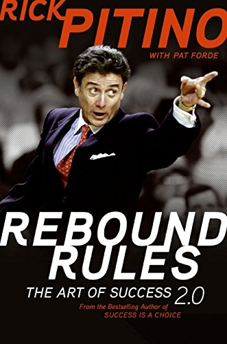 The Rebound Rules: The Art of Success 2.0 (Signed): Pitino, Rick;Forde, Pat