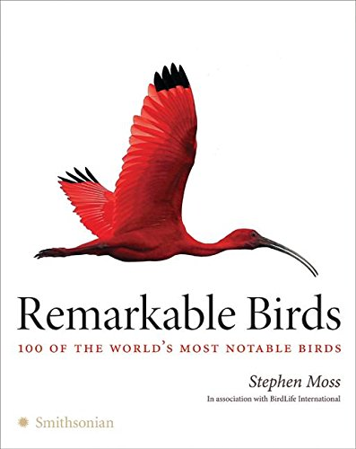 9780061626647: Remarkable Birds: 100 of the World's Most Notable Birds