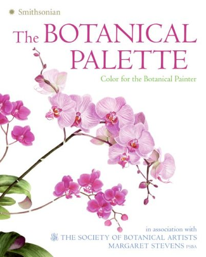 9780061626678: The Botanical Palette: Color for the Botanical Painter