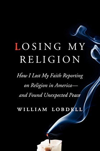 9780061626814: Losing My Religion: How I Lost My Faith Reporting on Religion in America