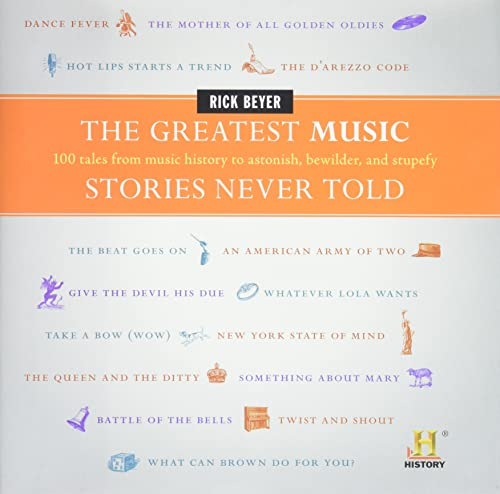 9780061626982: The Greatest Music Stories Never Told: 100 Tales from Music History to Astonish, Bewilder, and Stupefy (The Greatest Stories Never Told)