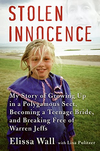 9780061628016: Stolen Innocence: My Story of Growing Up in a Polygamous Sect, Becoming a Teenage Bride, and Breaking Free of Warren Jeffs