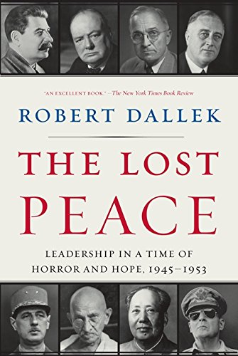 9780061628672: The Lost Peace: Leadership in a Time of Horror and Hope, 1945-1953