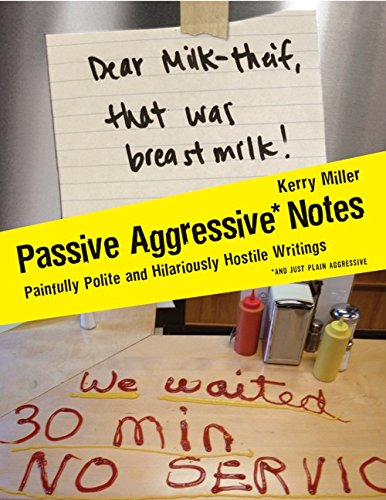 9780061630590: Passive Aggressive Notes: Painfully Polite and Hilariously Hostile Writings