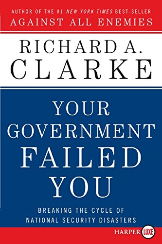 9780061649417: Your Government Failed You LP: Breaking the Cycle of National Security Disasters