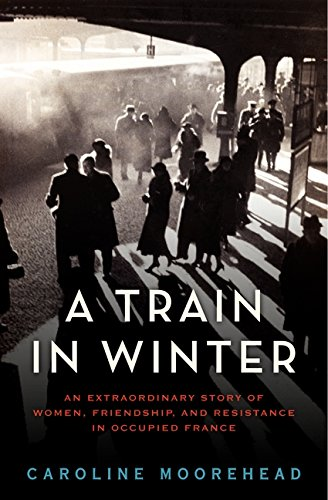 9780061650703: A Train in Winter: An Extraordinary Story of Women, Friendship, and Resistance in Occupied France (The Resistance Trilogy Book 1)