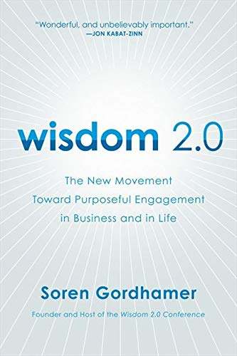 9780061651519: Wisdom 2.0: The New Movement Toward Purposeful Engagement in Business and in Life