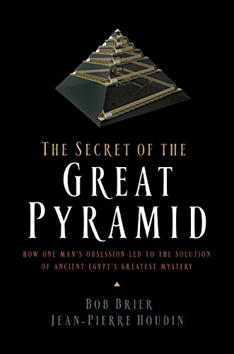 9780061655524: The Secret of the Great Pyramid: How One Man's Obsession Led to the Solution of Ancient Egypt's Greatest Mystery