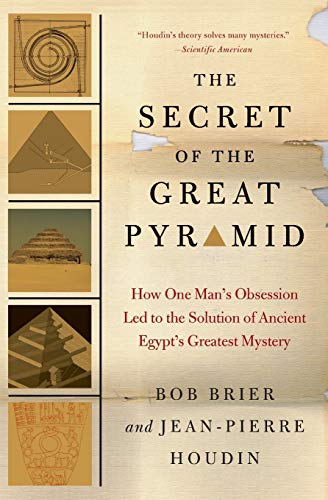 9780061655531: The Secret of the Great Pyramid: How One Man's Obsession Led to the Solution of Ancient Egypt's Greatest Mystery