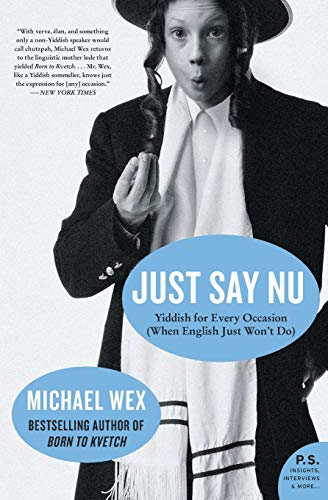 9780061657320: Just Say Nu: Yiddish for Every Occasion (When English Just Won't Do)