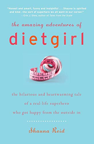 9780061657702: The Amazing Adventures of Dietgirl