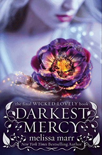 9780061659256: Darkest Mercy (Wicked Lovely)