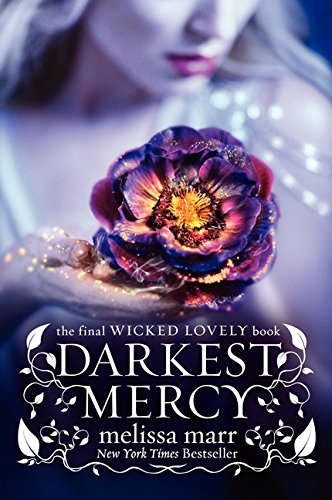 9780061659270: Darkest Mercy (Wicked Lovely)