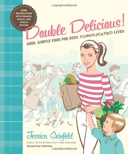 9780061659331: Double Delicious!: Good, Simple Food for Busy, Complicated Lives
