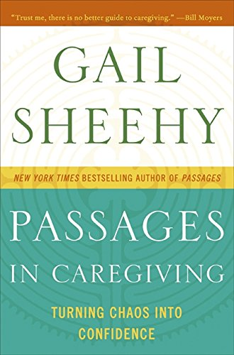 9780061661204: Passages in Caregiving: Turning Chaos Into Confidence