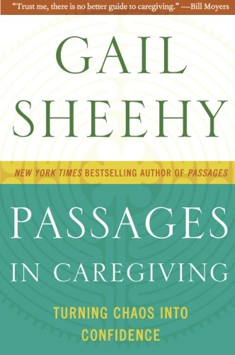 9780061661211: Passages in Caregiving: Turning Chaos into Confidence