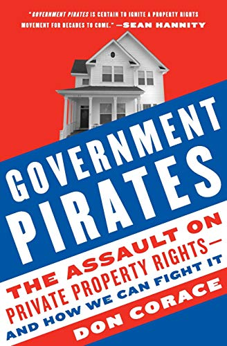 9780061661433: Government Pirates: The Assault on Private Property Rights--and How We Can Fight It