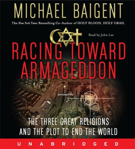 9780061662386: Racing Toward Armageddon CD: The Three Great Religions and the Plot to End the World