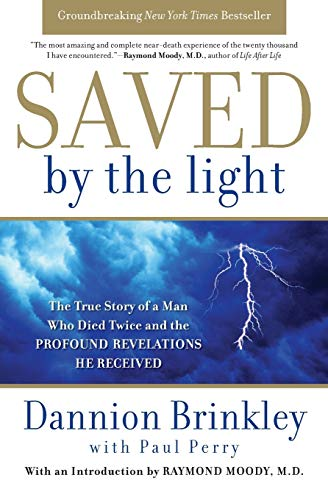 9780061662454: Saved by the Light: The True Story of a Man Who Died Twice and the Profound Revelations He Received