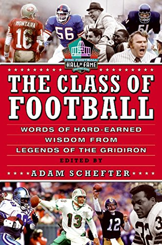 9780061662539: The Class of Football: Words of Hard-Earned Wisdom from Legends of the Gridiron