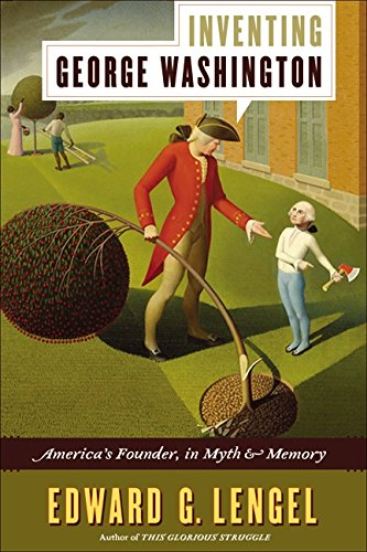 9780061662584: Inventing George Washington: America's Founder, in Myth and Memory