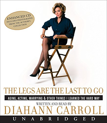 9780061664595: The Legs Are the Last to Go CD