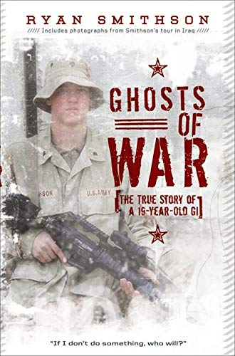 9780061664717: Ghosts of War: The True Story of a 19-Year-Old GI