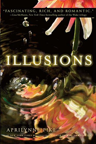 9780061668098: Illusions (Aprilynne Pike)