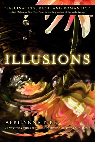 9780061668111: Illusions (Aprilynne Pike)
