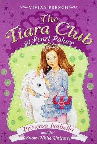 9780061668937: The Tiara Club at Pearl Palace 2: Princess Isabella and the Snow-White Unicorn