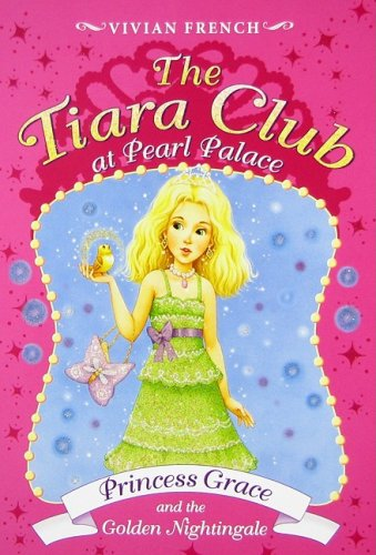 9780061668951: The Tiara Club at Pearl Palace 4: Princess Grace and the Golden Nightingale