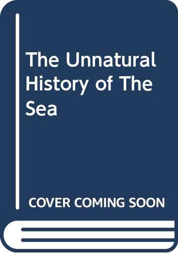 9780061669156: The Unnatural History of The Sea