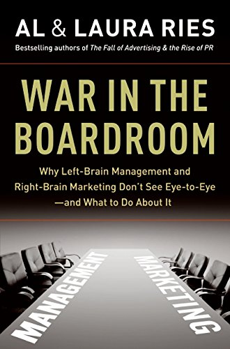 9780061669194: War in the Boardroom: Why Left-Brain Management and Right-Brain Marketing Don't See Eye-to-Eye--and What to Do About It