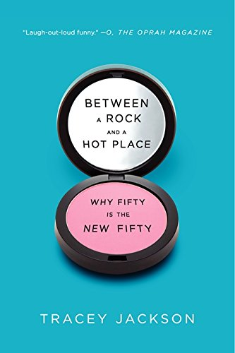 9780061669286: Between a Rock and a Hot Place: Why Fifty Is the New Fifty