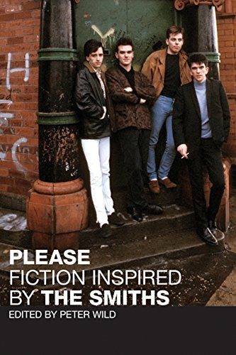 9780061669309: Please: Fiction Inspired by The Smiths