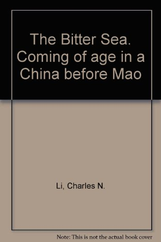 9780061669316: The Bitter Sea. Coming of age in a China before Mao