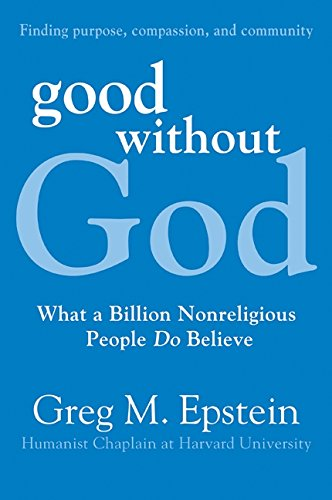 9780061670114: Good Without God: What a Billion Nonreligious People Do Believe