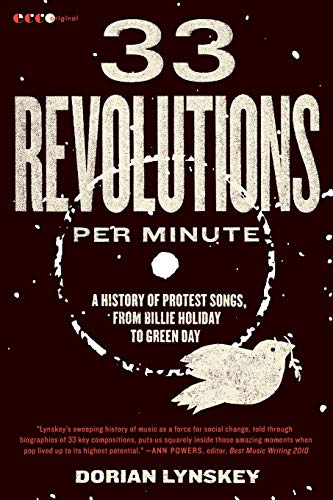 9780061670152: 33 Revolutions per Minute: A History of Protest Songs, from Billie Holiday to Green Day