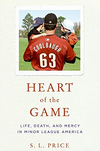 9780061671302: Heart of the Game: Life, Death, and Mercy in Minor League America