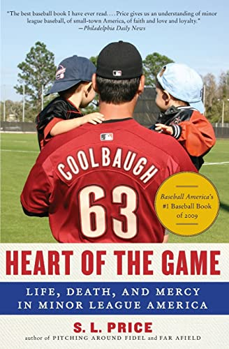 9780061671319: Heart of the Game: Life, Death, and Mercy in Minor League America